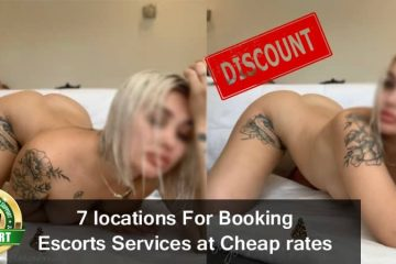 7 locations For Booking Escorts Services at Cheap rates