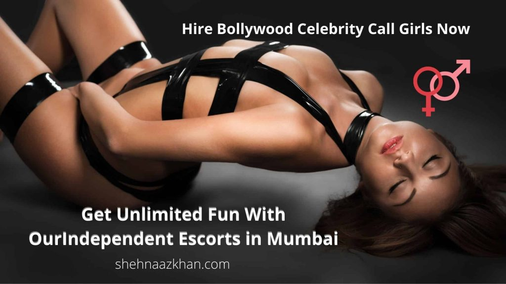 Get Unlimited Fun With Our Independent Escorts in Mumbai